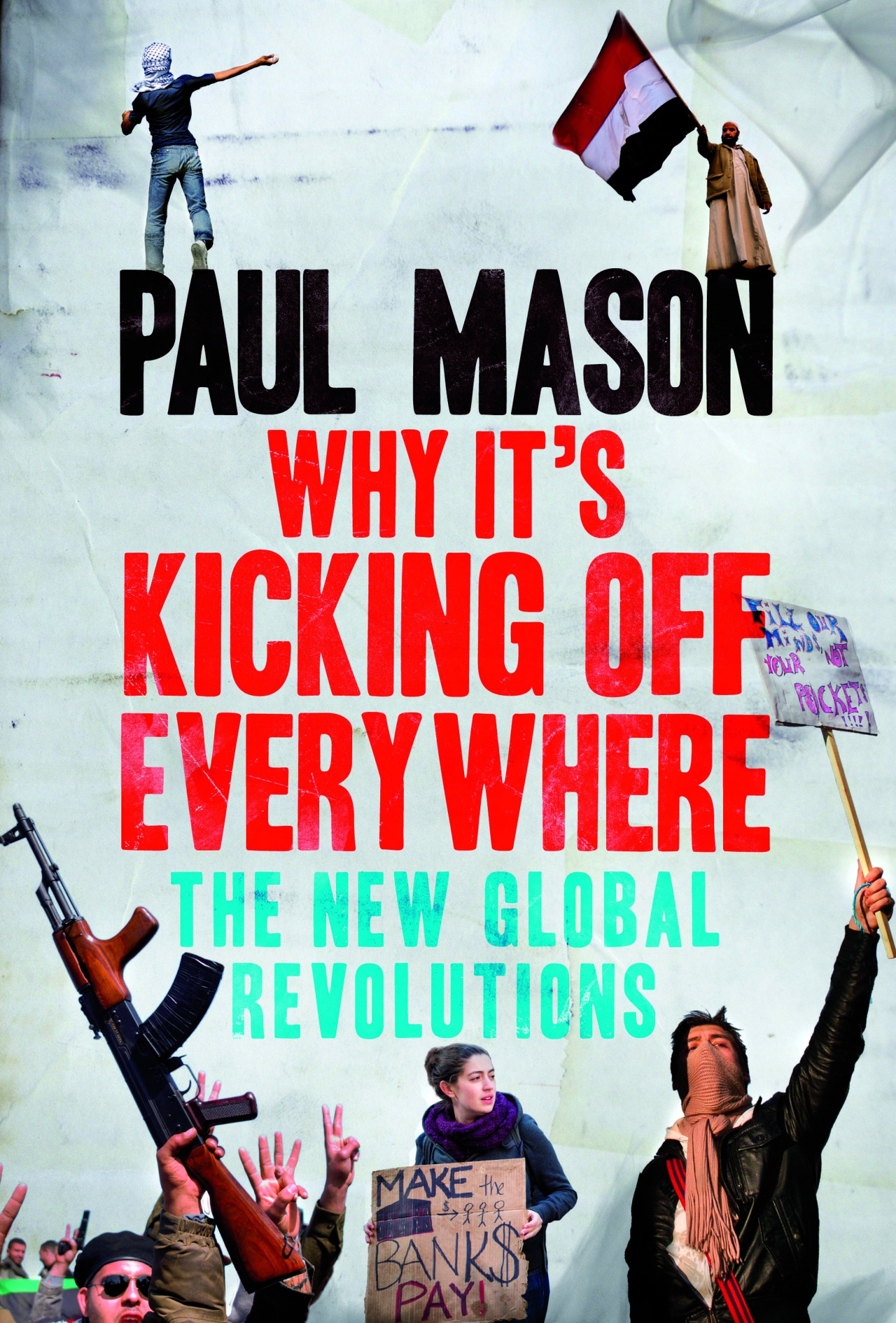 Paul Mason: The Global Revolutions, Social Networking & The Demonisation of Arabs