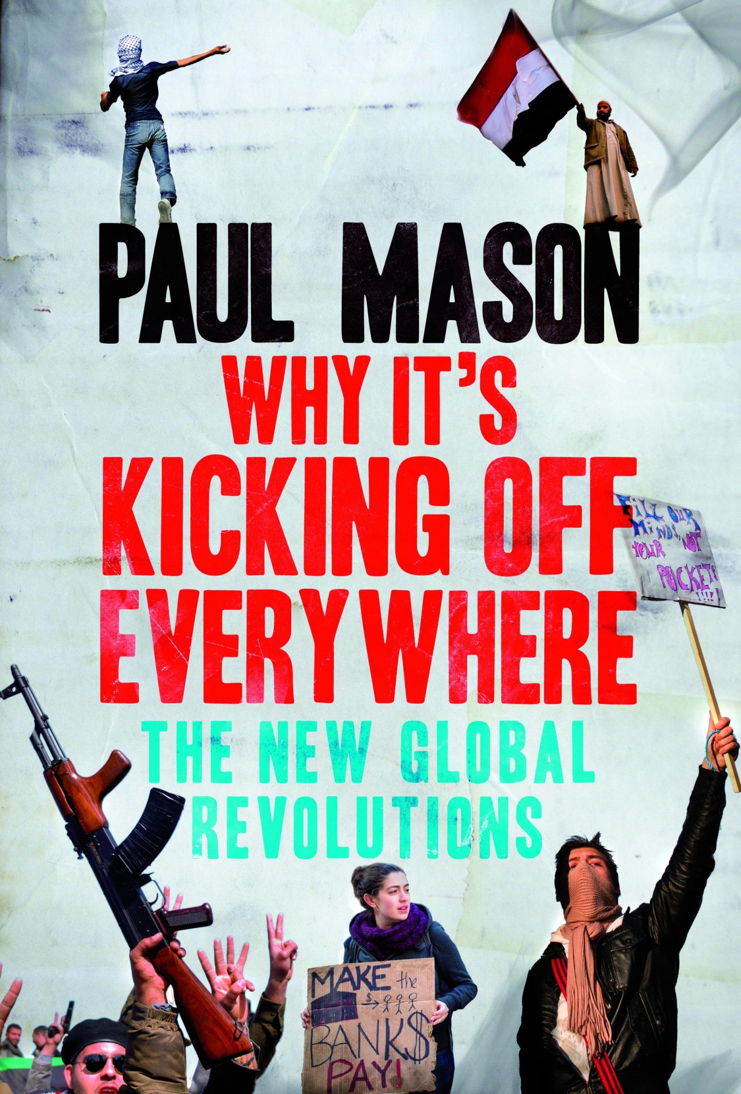 Paul Mason: The Global Revolutions, Social Networking & The Demonisation ofArabs